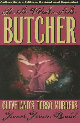 In the Wake of the Butcher: Cleveland's Torso Murders Cover Image