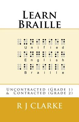 Learn Braille: Uncontracted (Grade 1) & Contracted (Grade 2) Cover Image