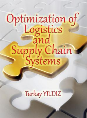 Optimization of Logistics and Supply Chain Systems: Theory and Practice Cover Image