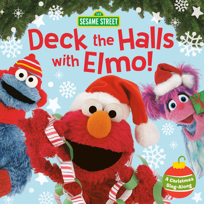 Deck the Halls with Elmo! A Christmas Sing-Along (Sesame Street) Cover Image