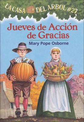 Jueves de Accion de Gracias (Thanksgiving on Thursday) (La Casa del Arbol #27) Cover Image