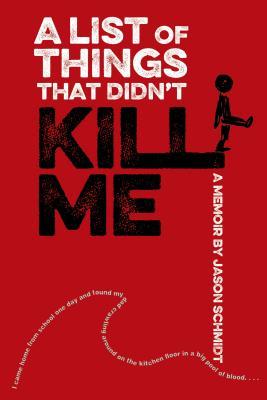 A List of Things That Didn't Kill Me: A Memoir Cover Image