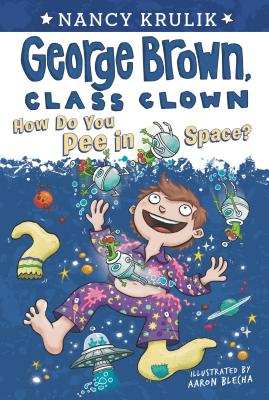 How Do You Pee in Space? #13 (George Brown, Class Clown #13) Cover Image