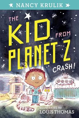 Crash! (Kid from Planet Z #1) Cover Image