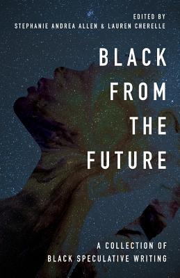 Black From the Future: A Collection of Black Speculative Writing Cover Image