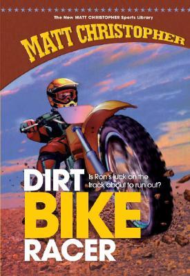 Dirt Bike Racer (New Matt Christopher Sports Library (Library)) Cover Image