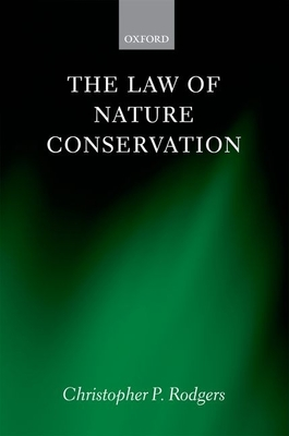 The Law of Nature Conservation: Property, Environment, and the Limits of Law Cover Image