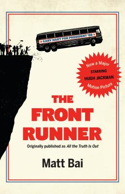 The Front Runner (All the Truth Is Out Movie Tie-in) Cover Image