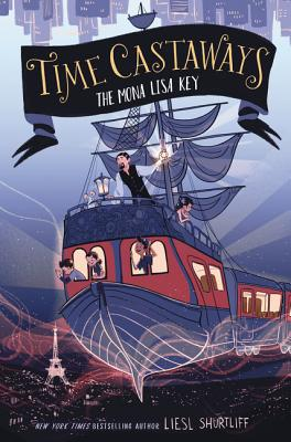Time Castaways: The Mona Lisa Key by Liesl Shurtliff