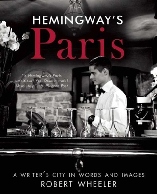 Hemingway's Paris: A Writer's City in Words and Images cover