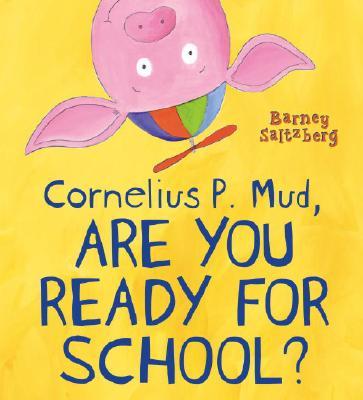 Cornelius P. Mud, Are You Ready for School? Cover