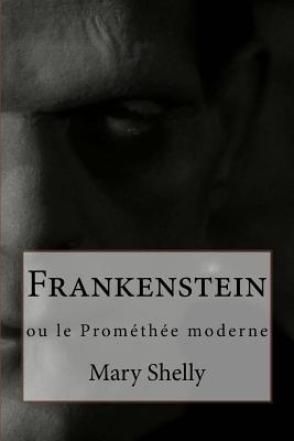 Frankenstein: ou le Prométhée moderne Cover Image
