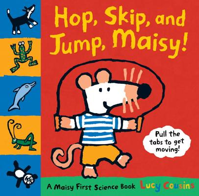 Hop, Skip and Jump, Maisy!: A Maisy First Science Book Cover Image