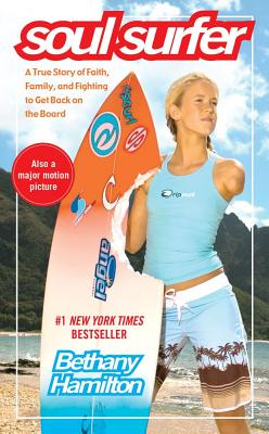 Soul Surfer: A True Story of Faith, Family, and Fighting to Get Back on the Board Cover Image