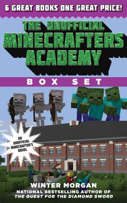 The Unofficial Minecrafters Academy Series Box Set: 6 Thrilling Stories for Minecrafters Cover Image