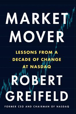 Market Mover: Lessons from a Decade of Change at Nasdaq Cover Image
