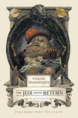 William Shakespeare's The Jedi Doth Return: Star Wars Part the Sixth (William Shakespeare's Star Wars #6) Cover Image