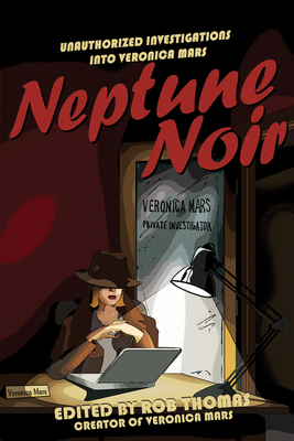 Neptune Noir: Unauthorized Investigations Into Veronica Mars (Smart Pop) Cover Image