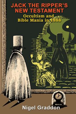 Jack the Ripper's New Testament: Occultism and Bible Mania in 1888 Cover Image