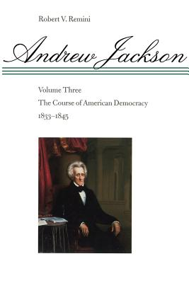 The Course of American Democracy, 1833-1845 (Andrew Jackson #3) Cover Image