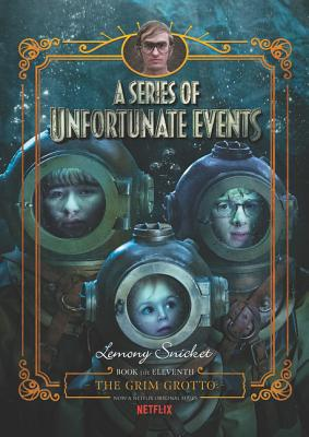A Series of Unfortunate Events #11: The Grim Grotto Netflix Tie-in Cover Image