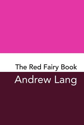 The Red Fairy Book: Original and Unabridged Cover Image