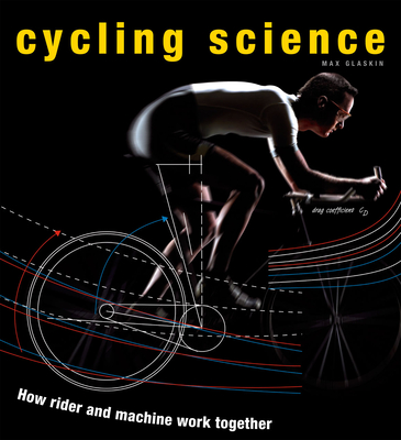 Cycling Science: How Rider and Machine Work Together Cover Image