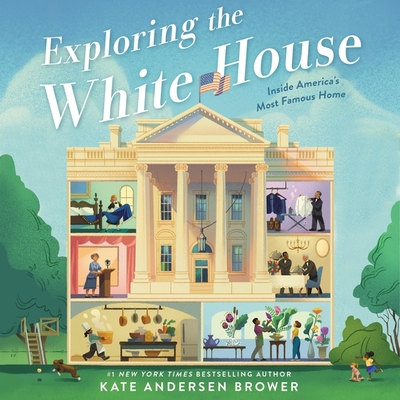 Exploring the White House Lib/E: Inside America's Most Famous Home Cover Image