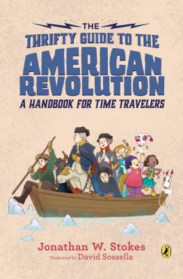 The Thrifty Guide to the American Revolution: A Handbook for Time Travelers (The Thrifty Guides #2) Cover Image