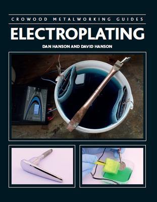 Electroplating (Crowood Metalworking Guides) Cover Image