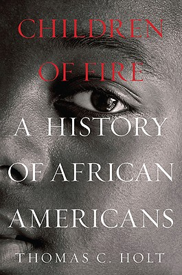 Children of Fire: A History of African Americans Cover Image