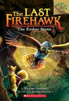 The Ember Stone: A Branches Book (The Last Firehawk #1) Cover Image
