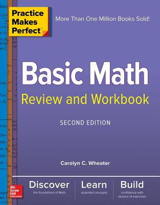 Practice Makes Perfect Basic Math Review and Workbook, Second Edition Cover Image