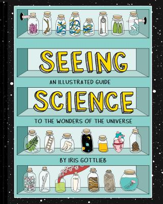 Seeing Science: An Illustrated Guide to the Wonders of the Universe Cover Image