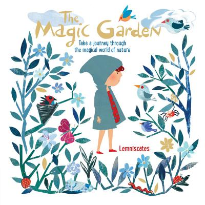 The Magic Garden: Take a journey through the magical world of nature Cover Image