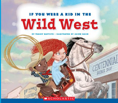 If You Were a Kid in the Wild West (If You Were a Kid) Cover Image