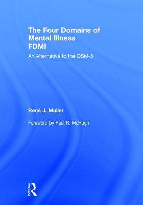 The Four Domains of Mental Illness: An Alternative to the Dsm-5 Cover Image
