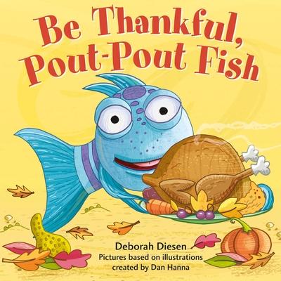 Be Thankful, Pout-Pout Fish (A Pout-Pout Fish Mini Adventure #10) Cover Image
