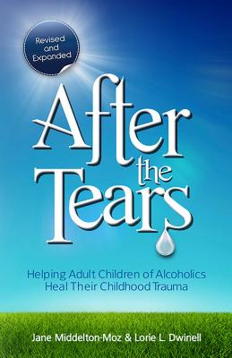After the Tears: Helping Adult Children of Alcoholics Heal Their Childhood Trauma     Cover Image