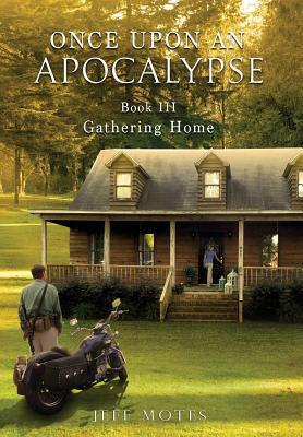 Once Upon an Apocalypse: Book 3 - Gathering Home Cover Image
