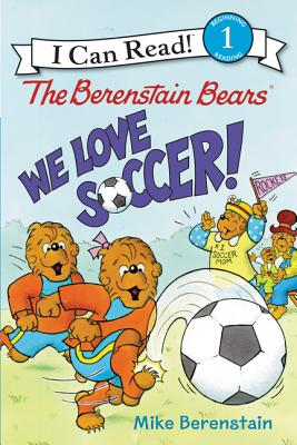 The Berenstain Bears: We Love Soccer! (I Can Read Level 1) Cover Image