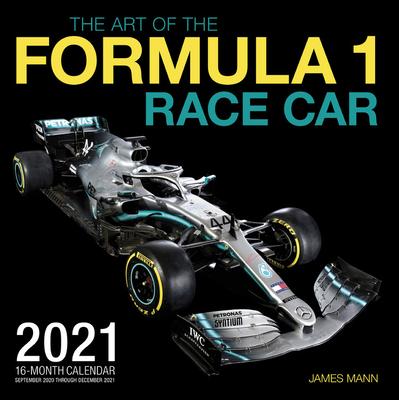 The Art of the Formula 1 Race Car 2021: 16-Month Calendar - September 2020 through December 2021 Cover Image