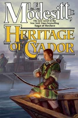 Heritage of Cyador (Saga of Recluce #18) Cover Image