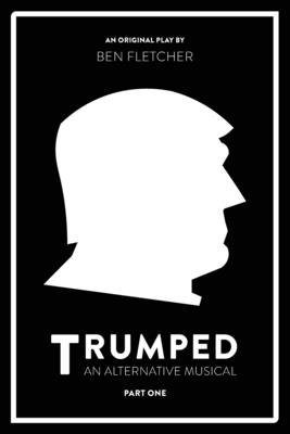 TRUMPED (An Alternative Musical), Part One Cover Image