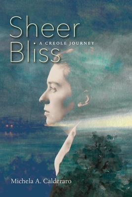 Sheer Bliss: A Creole Journey Cover Image