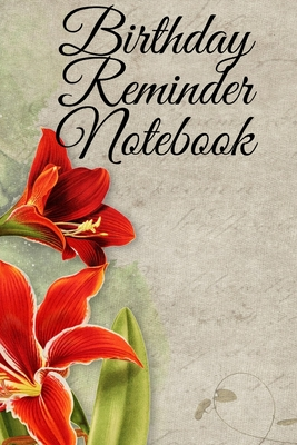 Birthday Reminder Notebook: Birthday's, Anniversaries and Other Important Dates Record Book Cover Image