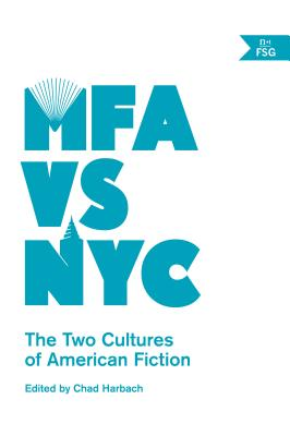 MFA vs NYC: The Two Cultures of American Fiction Cover Image