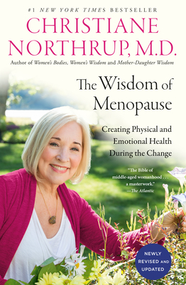 The Wisdom of Menopause (4th Edition): Creating Physical and Emotional Health During the Change Cover Image