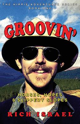 Groovin': Horses, Hopes, and Slippery Slopes (Hippie Adventurer #1) Cover Image