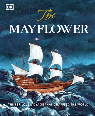 The Mayflower: The perilous voyage that changed the world Cover Image